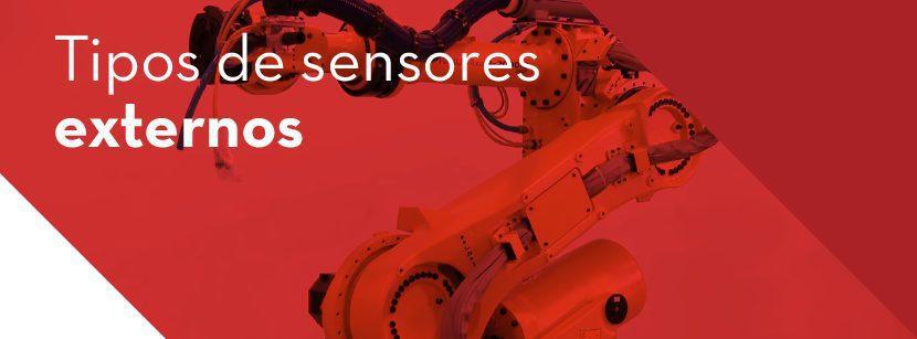 Los 2 tipos de sensores externos de un robot industrial