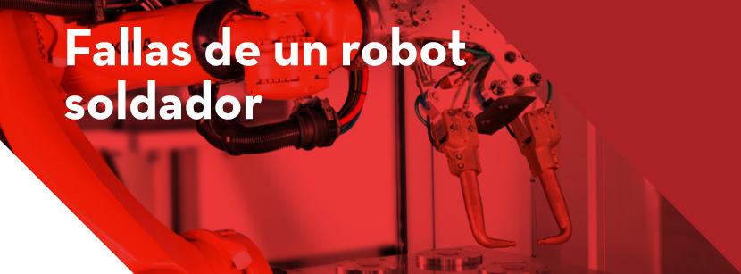 tipos de fallas en un robot soldador