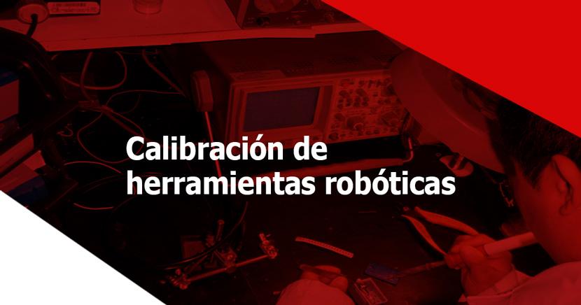 calibración de herramientas en brazos robóticos
