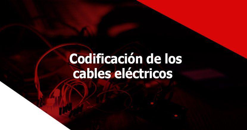 Conozca la codificación de los cables eléctricos