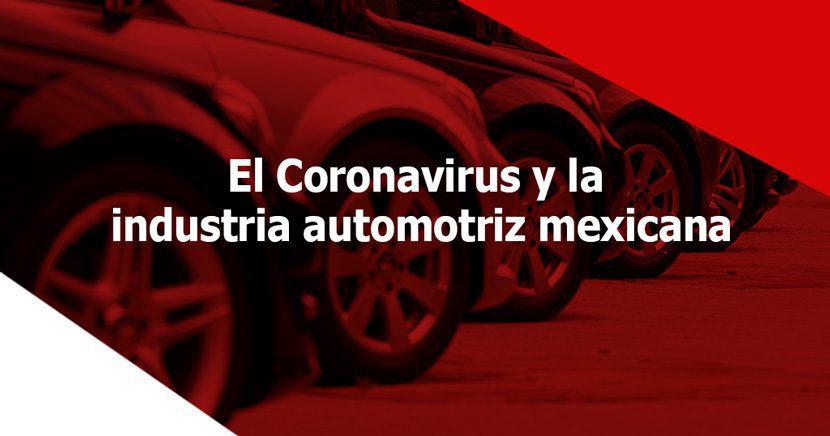 5 factores de impacto del Coronavirus en la industria automotriz de México