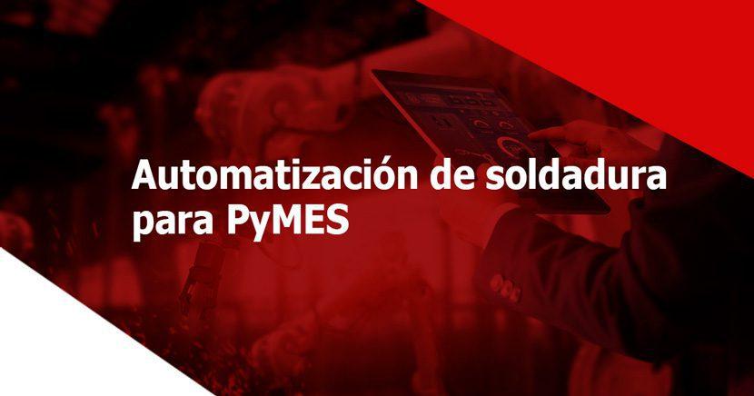 Mitos sobre la automatización de soldadura para PyMES